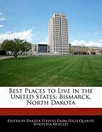 Best Places to Live in the United States: Bismarck, North Dakota