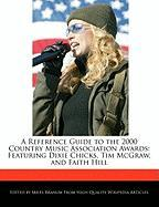A Reference Guide to the 2000 Country Music Association Awards: Featuring Dixie Chicks, Tim McGraw, and Faith Hill