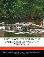 Best Places to Live in the United States: Appleton, Wisconsin