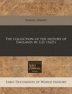 The Collection of the History of England: By S.D. (1621)