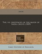 The. VII. Shedynges of the Blode of Ihesu Cryste (1509)