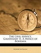 The Civil Service. Gaudissart II. a Prince of Bohemia