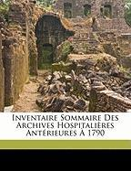 Inventaire Sommaire Des Archives Hospitali Res Ant Rieures 1790