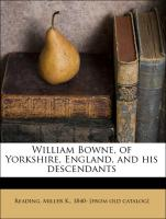 William Bowne, of Yorkshire, England, and his descendants