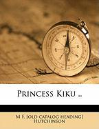 Princess Kiku ..