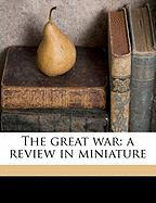 The Great War: A Review in Miniature