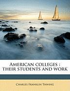 American Colleges: Their Students and Work