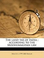 The Land Tax of India: According to the Moohummudan Law