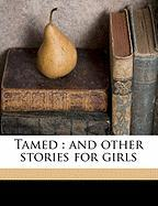 Tamed: And Other Stories for Girls