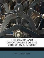 The Claims and Opportunities of the Christian Ministry;