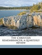 The Christian Remembrancer; A Quarterly Review