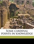 Some Cardinal Points in Knowledge