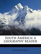 South America; A Geography Reader