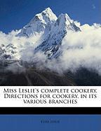 Miss Leslie's Complete Cookery. Directions for Cookery, in Its Various Branches