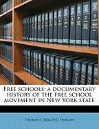 Free Schools; A Documentary History of the Free School Movement in New York State