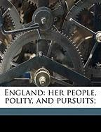 England: Her People, Polity, and Pursuits;