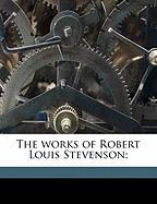 The Works of Robert Louis Stevenson;