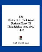 The History of the Girard National Bank of Philadelphia, 1832-1902 (1902)