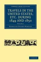 Travels in the United States, Etc. During 1849 and 1850: Volume 1