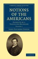 Notions of the Americans: Picked Up by a Travelling Bachelor (Cambridge Library Collection - History) (Volume 1)