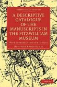 A Descriptive Catalogue of the Manuscripts in the Fitzwilliam Museum: With Introduction and Indices