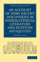 An Account of Some Recent Discoveries in Hieroglyphical Literature and Egyptian Antiquities: Including the Author's Original Alphabet, as Extended by ... (Cambridge Library Collection - Egyptology)