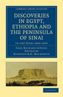 Discoveries in Egypt, Ethiopia and the Peninsula of Sinai: in the Years 1842-1845, During the Mission Sent Out by His Majesty Frederick William IV of ... (Cambridge Library Collection - Egyptology)