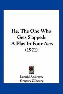 He, the One Who Gets Slapped: A Play in Four Acts (1921)