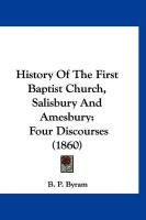 History of the First Baptist Church, Salisbury and Amesbury: Four Discourses (1860)