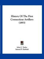 History of the First Connecticut Artillery (1893)