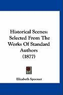 Historical Scenes: Selected from the Works of Standard Authors (1877)