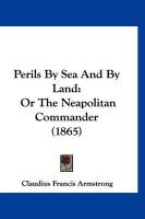 Perils by Sea and by Land: Or the Neapolitan Commander (1865)
