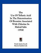 The Use of Telluric Acid in the Determination of Bromine Associated with Chlorine in Haloid Salts (1914)