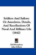 Soldiers and Sailors: Or Anecdotes, Details, and Recollections of Naval and Military Life (1842)
