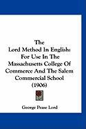 The Lord Method in English: For Use in the Massachusetts College of Commerce and the Salem Commercial School (1906)