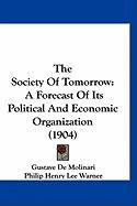 The Society of Tomorrow: A Forecast of Its Political and Economic Organization (1904)