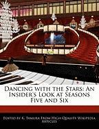 Dancing with the Stars: An Insider's Look at Seasons Five and Six