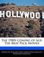 The 1980s Coming of Age: The Brat Pack Movies