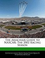 The Armchair Guide to NASCAR: The 2002 Racing Season