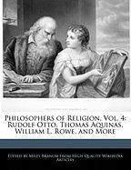 Philosophers of Religion, Vol. 4: Rudolf Otto, Thomas Aquinas, William L. Rowe, and More