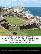 Commemorating Hispanic Contributions in the United States: Hispanic Heritage Sites of the National Park Service