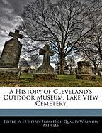 A History of Cleveland's Outdoor Museum, Lake View Cemetery
