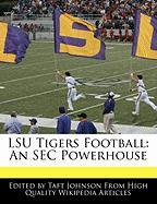 Lsu Tigers Football: An SEC Powerhouse