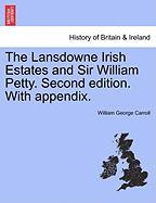 The Lansdowne Irish Estates and Sir William Petty. Second Edition. with Appendix.