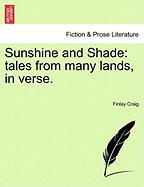 Sunshine and Shade: Tales from Many Lands, in Verse.