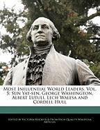Most Influential World Leaders, Vol. 5: Sun Yat-Sen, George Washington, Albert Lutuli, Lech Walesa and Cordell Hull