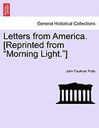 "Letters from America. [Reprinted from ""Morning Light.""]"