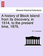 A History of Block Island from Its Discovery, in 1514, to the Present Time, 1876.