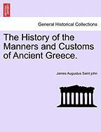 The History of the Manners and Customs of Ancient Greece.