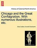 Chicago and the Great Conflagration. with Numerous Illustrations, Etc.